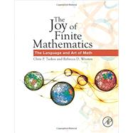 The Joy of Finite Mathematics by Tsokos, Chris P.; Wooten, Rebecca D., 9780128029671