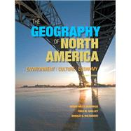 The Geography of North America Environment, Culture, Economy by Hardwick, Susan W.; Shelley, Fred M.; Holtgrieve, Donald G., 9780321769671