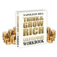 Think and Grow Rich Gold Standard Workbook by Hill, Napoleon, 9781932429671