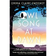 Owl Song at Dawn by Sweeney, Emma Claire, 9781785079672