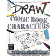 Draw Comic Book Characters by Bergin, Mark; Antram, David, 9781908759672