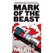 Mark of the Beast by Anekwe, Adolphus A., 9780765369673