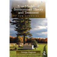 New Models of Bereavement Theory and Treatment: New Mourning by Hagman; George, 9781138809673