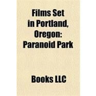 Films Set in Portland, Oregon : Paranoid Park by , 9781156179673