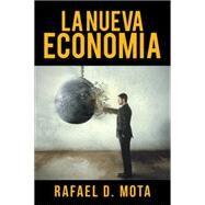 La Nueva Economia by Mota, Rafael D., 9781503599673