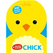 Sticker Friends: Chick by Jennings, Emma; Munday, Natalie; Newton, Robyn; Ward, Kate; Espinosa, Genie, 9780312519674