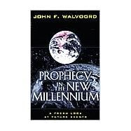 Prophecy in the New Millennium by Walvoord, John F., 9780825439674