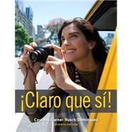 ¡Claro Que Sí! by Caycedo Garner, Lucia; Rusch, Debbie; Dominguez, Marcela, 9781111829674