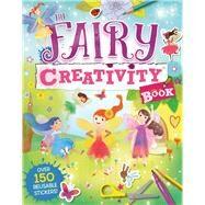 The Fairy Creativity Book by Brett, Anna; Coh, Smiljana; Wright, Louise; McElfatrick, Claire, 9781438009674