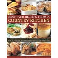 Best-Ever Recipes from a Country Kitchen A heartwarming collection of over 70 traditional recipes, with over 200 step-by-step photographs and easy-to-follow instructions by Trigg, Liz, 9781844769674