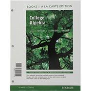 College Algebra, Books a la Carte Edition plus MyLab Math with Pearson eText -- Access Card Package by Lial, Margaret L.; Hornsby, John; Schneider, David I.; Daniels, Callie, 9780134309675