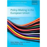 Policy-Making in the European Union by Wallace, Helen; Pollack, Mark A.; Young, Alasdair R., 9780199689675