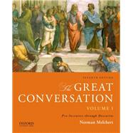 The Great Conversation: Volume I Pre-Socratics through Descartes by Melchert, Norman, 9780199999675
