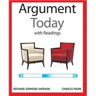 The Argument Today with Readings by Johnson-Sheehan, Richard; Paine, Charles, 9780205209675