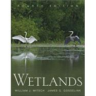 Wetlands by Mitsch, William J.; Gosselink, James G., 9780471699675