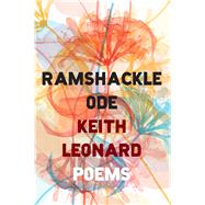 Ramshackle Ode by Leonard, Keith, 9780544649675