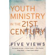Youth Ministry in the 21st Century: Five Views by Clark, Chap, 9780801049675