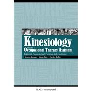 Kinesiology for the Occupational Therapy Assistant Essential Components of Function and Movement by Keough, Jeremy; Sain, Susan; Roller, Carolyn, 9781556429675