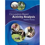 Occupation-based Activity Analysis by Thomas, Heather, 9781617119675