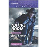 Native Born by Kernan, Jenna, 9780373749676