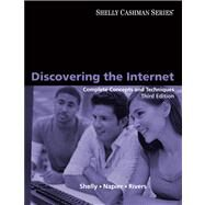 Discovering the Internet : Complete Concepts and Techniques by Shelly, Gary B.; Napier, Albert H.; Rivers, Ollie N., 9781439079676