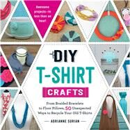DIY T-Shirt Crafts by Surian, Adrianne, 9781440589676