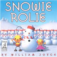 Snowie Rolie by Joyce, William, 9781481489676