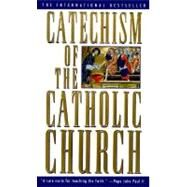 Catechism of the Catholic Church by U.S. CATHOLIC CHURCH, 9780385479677