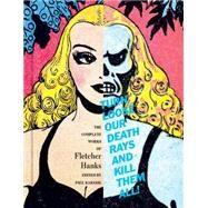 Turn Loose Our Death Rays and Kill Them All! by Hanks, Fletcher; Karasik, Paul, 9781606999677