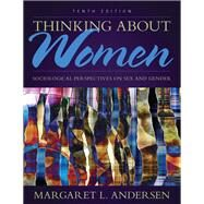 Thinking About Women Sociological Perspectives on Sex and Gender by Andersen, Margaret L., 9780205899678