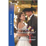 Marriage, Maverick Style! by Rimmer, Christine, 9780373659678