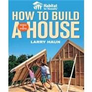 Habitat for Humanity How to Build a House by HAUN, LARRY, 9781561589678