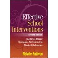 Effective School Interventions, Second Edition; Evidence-Based Strategies for Improving Student Outcomes by Natalie Rathvon, PhD, private practice, Bethesda, Maryland, 9781572309678