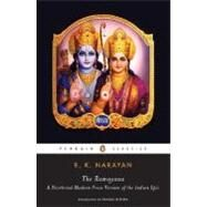 The Ramayana A Shortened Modern Prose Version of the Indian Epic by Narayan, R. K., 9780143039679
