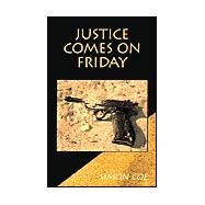 Justice Comes on Friday by Coe, Simon, 9780738819679