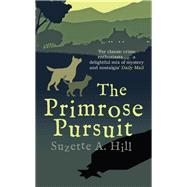The Primrose Pursuit by Hill, Suzette A., 9780749019679