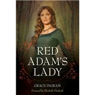 Red Adam's Lady by Ingram, Grace; Chadwick, Elizabeth, 9781613739679