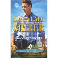 Once a Rancher by Miller, Linda Lael, 9780373779680