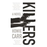 Killers A Novel by Carr, Howie, 9780765369680