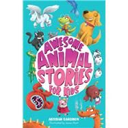 Awesome Animal Stories for Kids by Darlison, Aleesah; Hart, James, 9780857989680