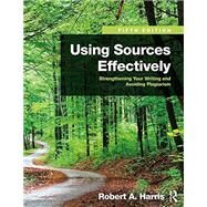 Using Sources Effectively: Strengthening Your Writing and Avoiding Plagiarism by Harris; Robert A., 9781138289680