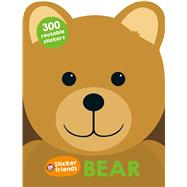 Sticker Friends: Bear by Byrne, Fiona; Newton, Robyn; Ward, Kate; Martinez, Emma, 9780312519681