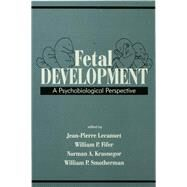 Fetal Development: A Psychobiological Perspective by Lecanuet,Jean-Pierre, 9781138969681