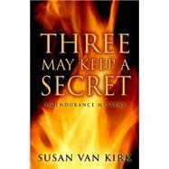 Three May Keep a Secret by Van Kirk, Susan, 9781432829681