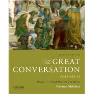 The Great Conversation: Volume II Descartes through Derrida and Quine by Melchert, Norman, 9780199999682