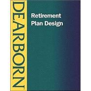 Retirement Plan Design by Not Available (NA), 9780793139682