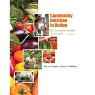 Community Nutrition in Action An Entrepreneurial Approach by Boyle, Marie A.; Holben, David H., 9781111989682