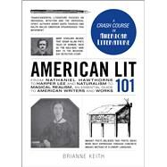 American Lit 101 by Keith, Brianne, 9781440599682