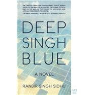 Deep Singh Blue A Novel by Sidhu, Ranbir Singh, 9781939419682