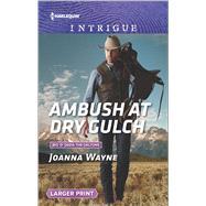 Ambush at Dry Gulch by Wayne, Joanna, 9780373749683